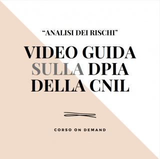 Guida video in italiano all'uso del software della CNIL con esempi di DPIA